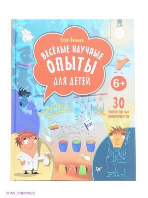 Весёлые научные опыты для детей. 30 увлекательных экспериментов в домашних условиях. 6+ ПИТЕР. Цвет: голубой