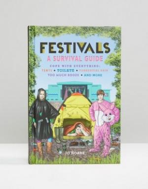 Books Книга A Survival Guide To Festivals. Цвет: мульти