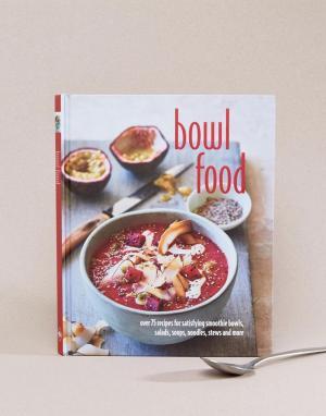 Books Кулинарная книга Bowl Food. Цвет: мульти