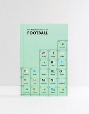 Books Книга Periodic Table Of Football. Цвет: мульти