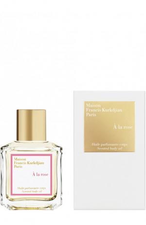 Масло для тела A La Rose Maison Francis Kurkdjian. Цвет: бесцветный